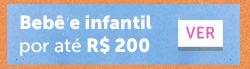 Bebê/infantil por até R$ 200