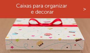 Caixas para organizar e decorar