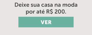 Deixe sua casa na moda por até R$ 200